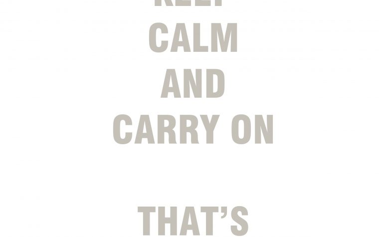 KEEP CALM AND …
